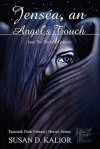Jensea, an Angel's Touch: Into the World of Johnny (Tazmark Dark Fantasy/Horror Series) - Susan D. Kalior