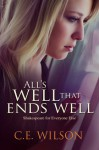 All's Well That Ends Well - C.E. Wilson