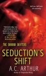 Seduction's Shift - A.C. Arthur