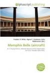 Memphis Belle (Aircraft) - Agnes F. Vandome, John McBrewster, Sam B Miller II