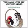 The Broody Little Hen/Die Kleine Glucke (Bilingual children's books) - Harris Tobias, Bill McCann, Eva Gloss