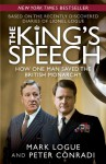 The King's Speech: How One Man Saved the British Monarchy - Mark Logue, Peter Conradi