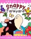 Snappy Little Farmyard: Spend a Day Down on Snappy Farm - Dugald A. Steer, Derek Matthews