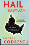 Hail Babylon! NPR's Road Scholar Goes in Search of the American City - Andrei Codrescu