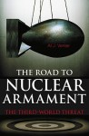The Road to Nuclear Armament: The Third-World Threat - Al J. Venter
