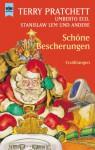 Schöne Bescherungen - Terry Pratchett, Umberto Eco, Philip K. Dick, Terry Bisson, Stanisław Lem, Alan Dean Foster