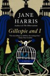 Gillespie and I - Jane Harris