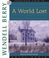 A World Lost: A Novel (Port William) - Wendell Berry, Michael Kramer
