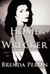Home Wrecker - Brenda Perlin