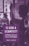 Is God a Scientist? - Robert Crawford