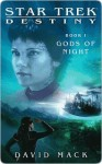 Gods of Night (Star Trek: Destiny #1) - David Mack, Stephanie Pannen