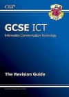 Information Communication Technology: ICT: GCSE: The Revsion Guide - Richard Parsons