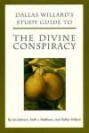 Dallas Willard's Study Guide to The Divine Conspiracy - Jan Johnson, Dallas Willard, Keith Matthews
