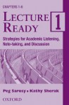 Lecture Ready 1, 2-Cassette Set: Strategies for Academic Listening, Note-Taking, and Discussion - Peg Sarosy, Kathy Sherak