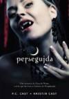 Perseguida (Casa da Noite, #5) - P.C. Cast, Kristin Cast