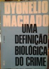 Uma definição biológica do crime - Dyonelio Machado