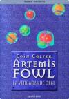 Artemis Fowl IV. La venganza de Opal - Eoin Colfer