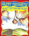 Happy Thoughts: To Get You Through the Day - Thomas Nelson Publishers