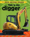 This Is My Digger - Chris Oxlade, Christine Lalla