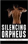 Silencing Orpheus - J. Warren