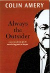 Always the Outsider: A Lawyer's Journey - Colin Amery