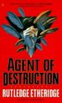 Agent of Destruction - Rutledge Etheridge