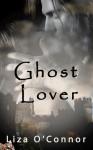 Ghost Lover - Liza O'Connor