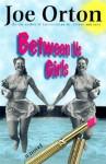 Between Us Girls - Joe Orton