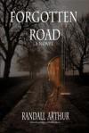Forgotten Road - Randall Arthur