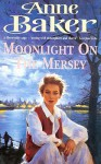 Moonlight on the Mersey - Anne Baker
