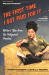 The First Time I Got Paid For It: Writers' Tales From The Hollywood Trenches - Peter Lefcourt, Laura Shapiro