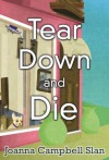 Tear Down and Die - Joanna Campbell Slan