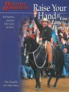Raise Your Hand if You Love Horses: Pat Parelli's Journey from Zero to Hero - Pat Parelli, Kathy Swan