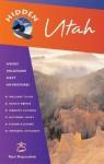 Hidden Utah: Including Salt Lake City, Park City, Moab, Arches, Zion, and Bryce Canyon - Kurt Repanshek