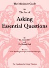 The Thinker's Guide to the Art of Asking Essential Questions - Linda Elder