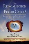 The Reincarnation of Edgar Cayce?: Interdimensional Communication and Global Transformation - Wynn Free, David Wilcock