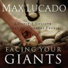 Facing Your Giants: The God Who Made a Miracle Out of David Stands Ready to Make One Out of You (Audiocd) - Max Lucado