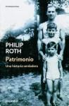 Patrimonio: Una historia verdadera (Spanish Edition) - Philip Roth