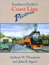 Southern Pacific's Coast Line Pictorial - Anthony W Thompson, John R. Signor, Anthony W. Thompson
