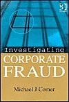 Investigating Corporate Fraud - Michael J. Comer