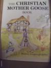 The Christian Mother Goose Book (Vol. 1, Trilogy) - Marjorie Ainsborough Decker, Glenna Fae. Hammond