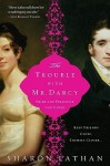 The Trouble with Mr. Darcy - Sharon Lathan