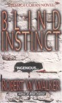 Blind Instinct - Robert W. Walker