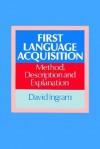 First Language Acquisition: Method, Description and Explanation - David Ingram