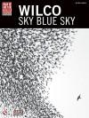 Sky Blue Sky - Wilco