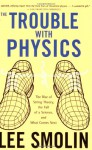 The Trouble With Physics - Lee Smolin