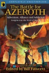 The Battle for Azeroth: Adventure, Alliance, And Addiction Insights into the World of Warcraft - Bill Fawcett