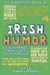 The Mammoth Book of Irish Humor - Aubrey Malone