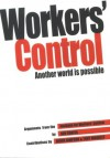 Workers' Control: Another World Is Possible: Arguments From The Institute For Workers' Control - Kenneth Coates