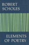Elements of Poetry - Robert Scholes